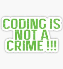 Coding is not a crime Sticker