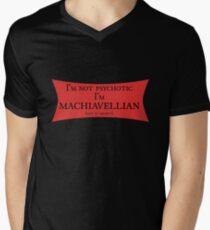 I'm Not Psychotic... T-Shirt
