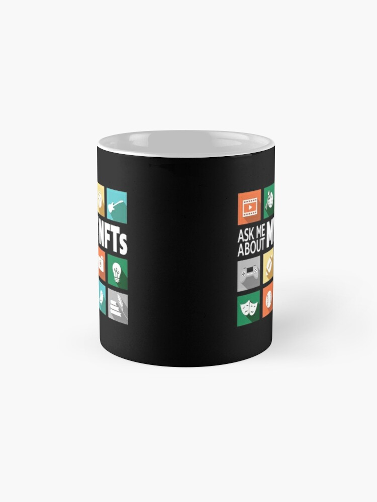 Alternate view of Ask Me About My NFTs. Mug