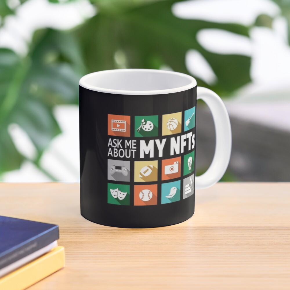 Ask Me About My NFTs. Mug