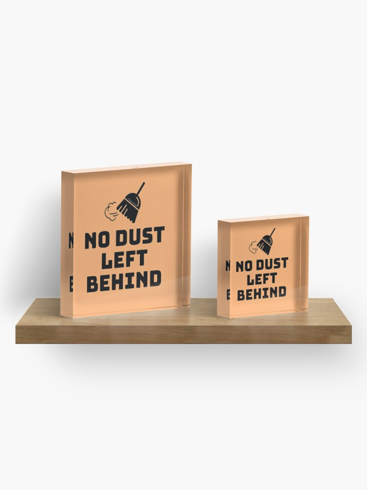 Alternate view of No Dust Left Behind Fun Cleaning Lady Gifts Acrylic Block