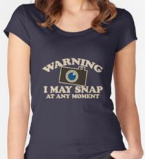 Warning I may snap at any time photography humor Women's Fitted Scoop T-Shirt