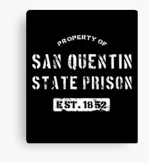 Property of San Quentin State Prison T-Shirt Canvas Print