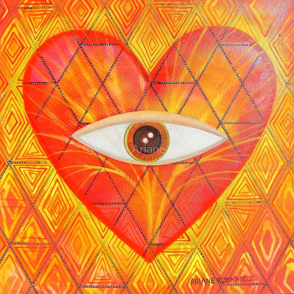 """"""" HEART VISION """"  by Ariane"""