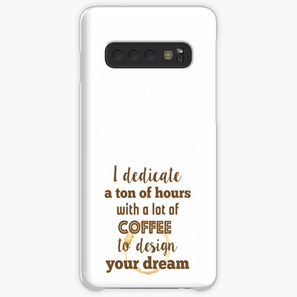 Design and coffee to design your dream Case & Skin for Samsung Galaxy