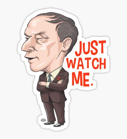 Pierre Trudeau, Just Watch Me Sticker