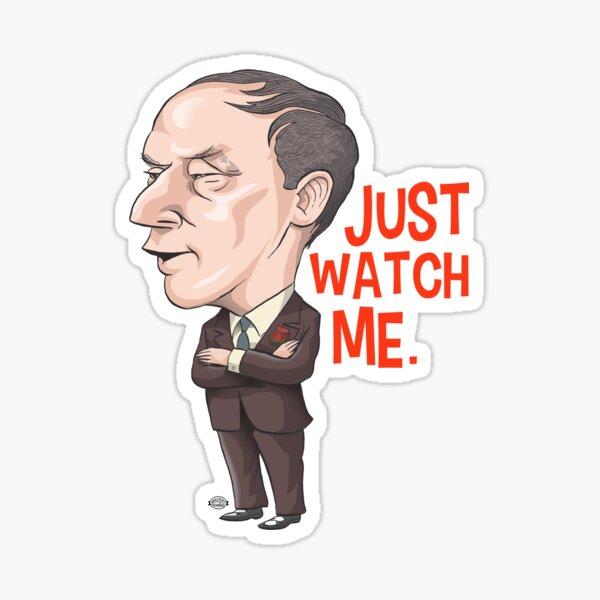 Pierre Trudeau, Just Watch Me Sticker