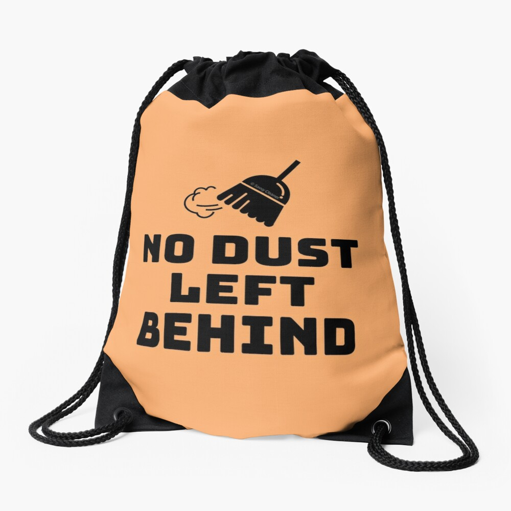 No Dust Left Behind Fun Cleaning Lady Gifts Drawstring Bag