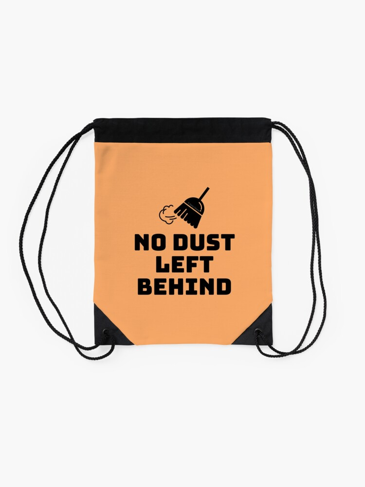 Alternate view of No Dust Left Behind Fun Cleaning Lady Gifts Drawstring Bag