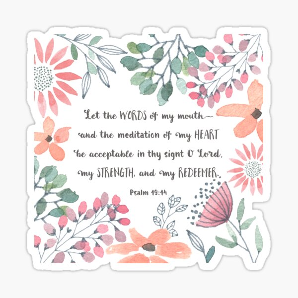 Let the Words of my Mouth-Ps 19:14 Sticker