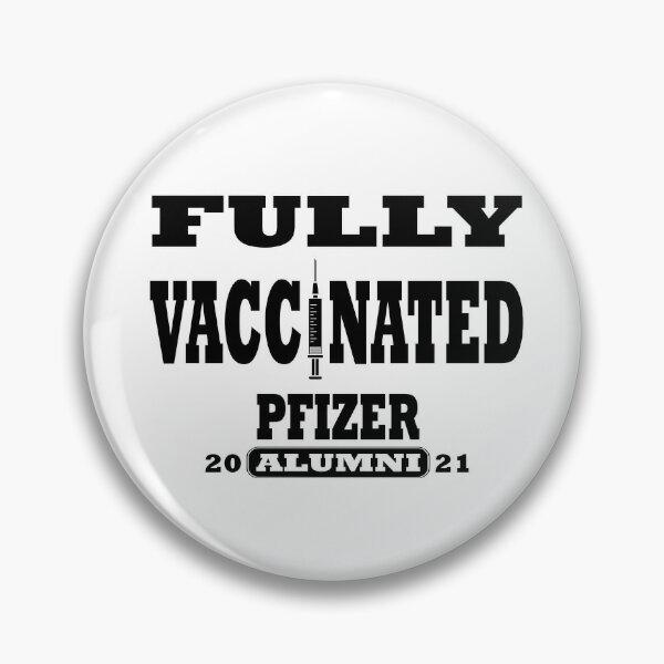 Fully Covid Vaccinated Pfizer Alumni 2021 Pin