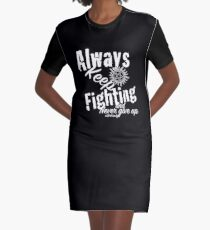 Always Keep Fighting Graphic T-Shirt Dress