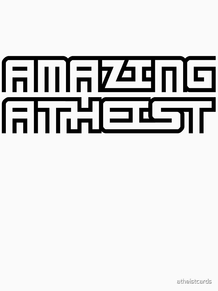 AMAZING ATHEIST design by atheistcards