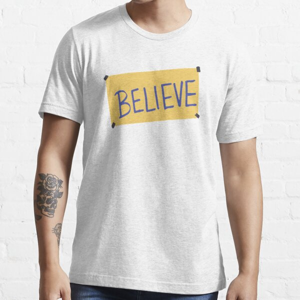 Believe-ted Essential T-Shirt
