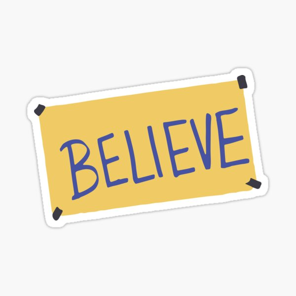 Believe-ted Sticker