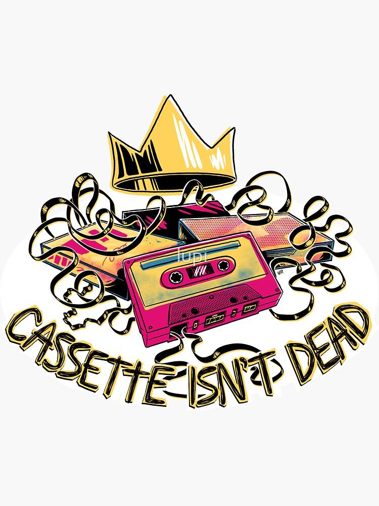 Cassette Isn't Dead by lupi