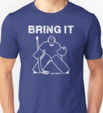 Bring It Hockey Goalie Unisex T-Shirt