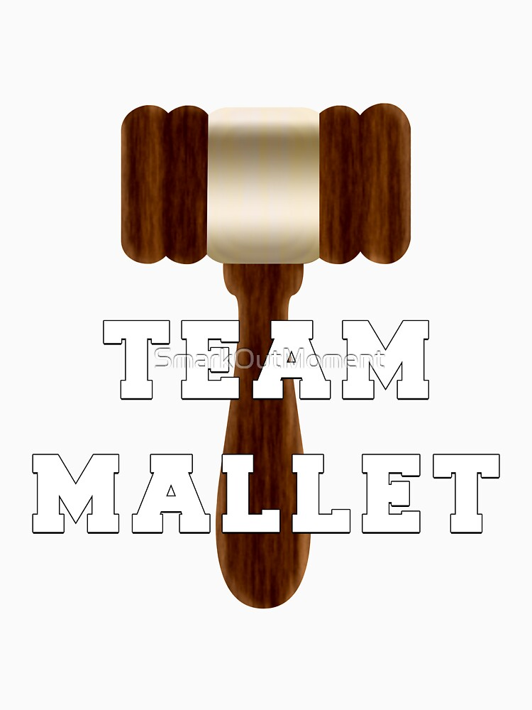 Team Mallet by SmarkOutMoment