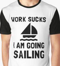 Work Sucks Sailing Graphic T-Shirt