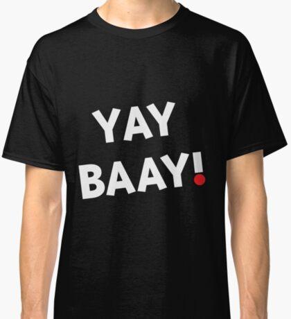 YAY BAAY! (White) Classic T-Shirt