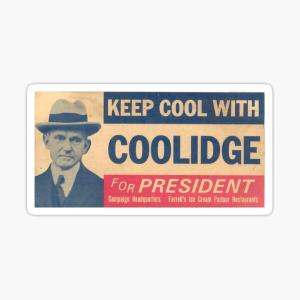 Keep Cool With Coolidge Sticker