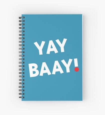 YAY BAAY! (White) Spiral Notebook
