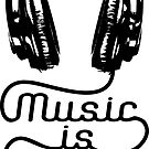 Music is Life Headphones by EthosWear