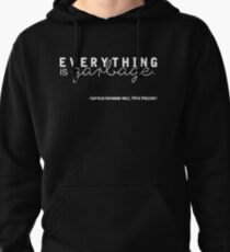 Everything is Garbage (White Writing Version) Pullover Hoodie