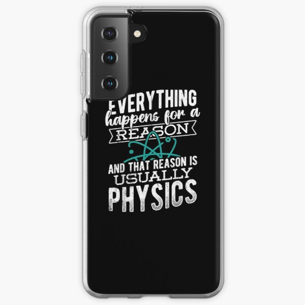 Everything Happens For A Reason Physical Natural Science  Samsung Galaxy Soft Case