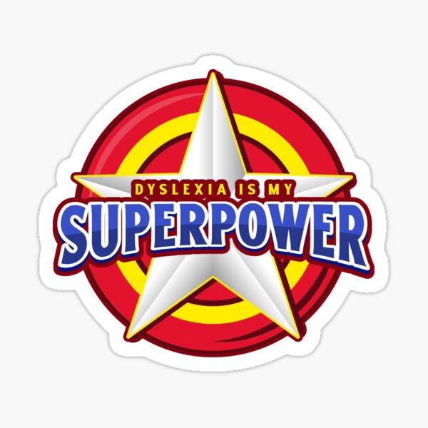 Dyslexia is my Superpower - The Dyslexic Club Sticker