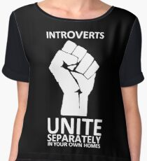 Introverts Unite (white on dark) Chiffon Top