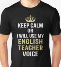 Keep Calm Or I Will Use My English Teacher Voice. Funny Gift T-Shirt