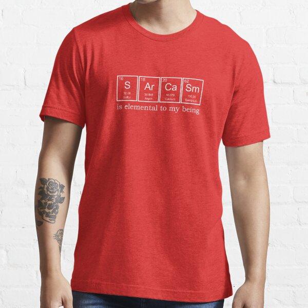 Sarcasm Elements Essential T-Shirt