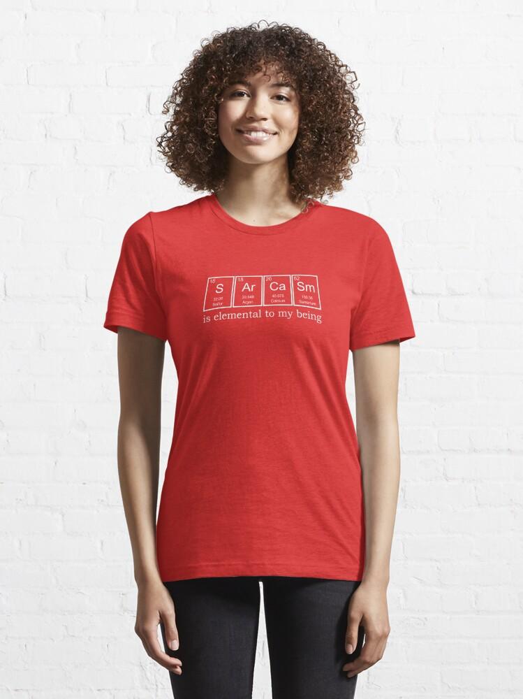 T-shirt essentiel ''Éléments du sarcasme': autre vue