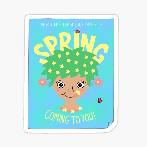 Spring is coming to you! Sticker