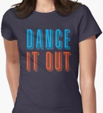 DANCE IT OUT T-Shirt
