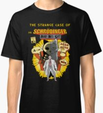 The Strange case of dr. Schrodinger Classic T-Shirt