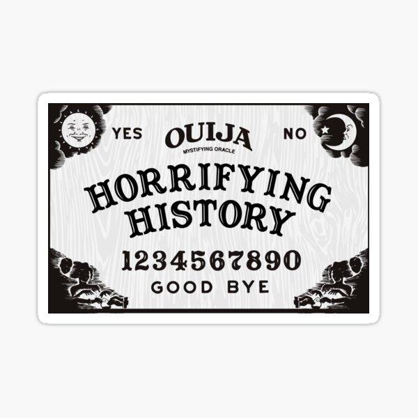 Horrifying History Ouija Board Wear Sticker