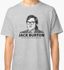 Jack Burton wants his truck back! Classic T-Shirt