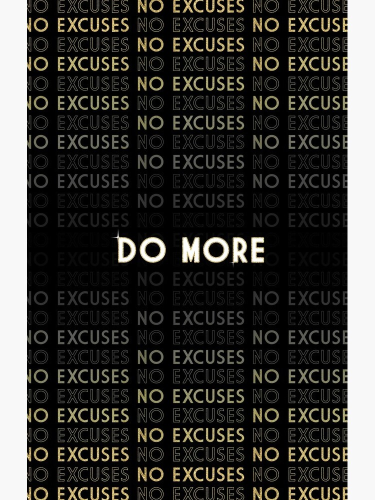 Do More No Excuses by mystiquelicorne