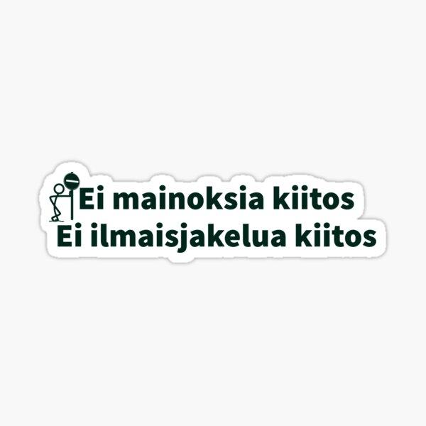 """No advertisement please in Finnish """"Ei mainoksia kiitos, ei ilmaisjakelua"""" Sticker"""
