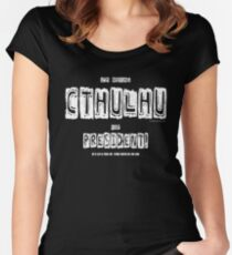 CTHULHU for President!  Get the best of all EVILS! Women's Fitted Scoop T-Shirt