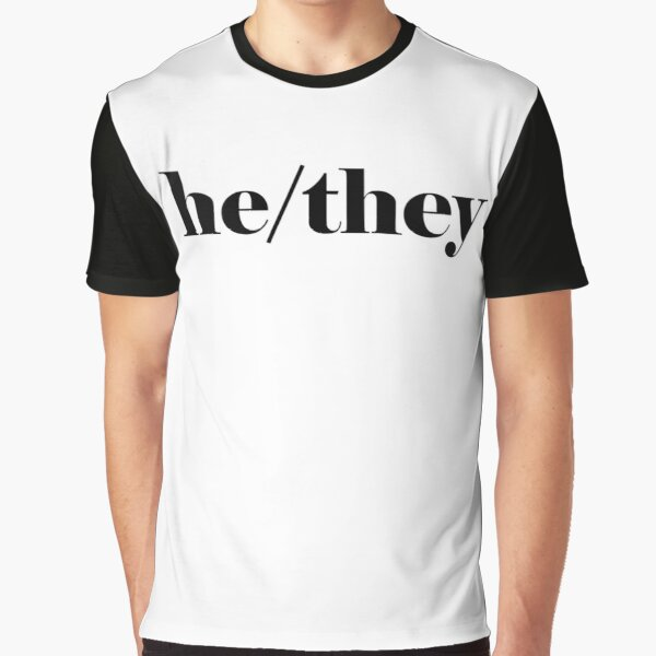 He/They Pronouns Graphic T-Shirt