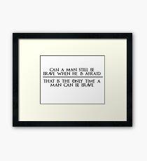 Ned Stark Quote Framed Print