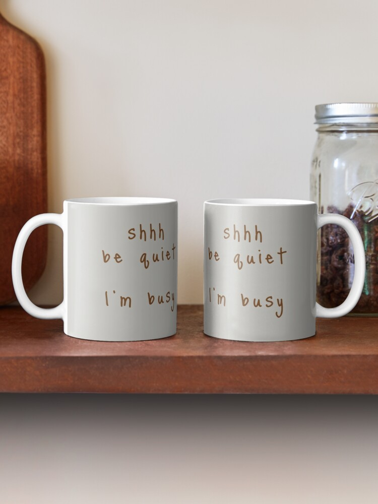 Alternate view of shhh be quiet I'm busy v1 - BROWN font Mug