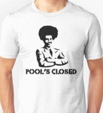 POOL'S CLOSED Unisex T-Shirt