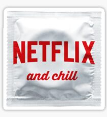 Netflix and Chill - white Sticker