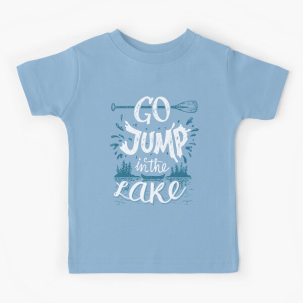 Go Jump In the Lake in white color Kids T-Shirt