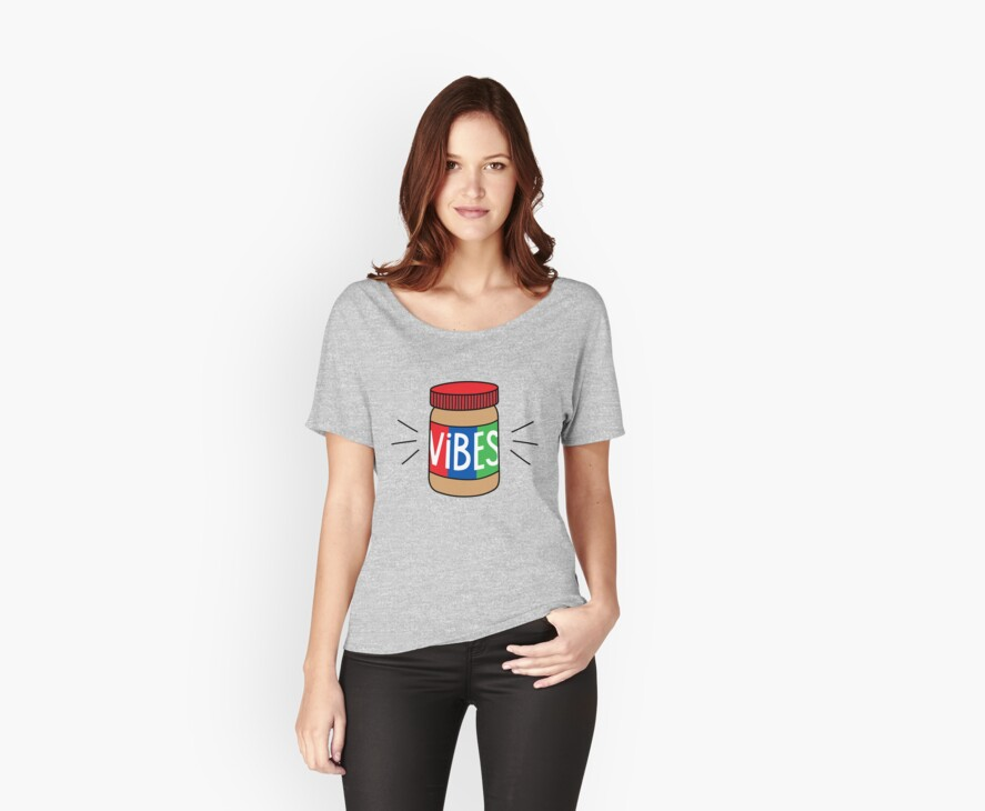 Peanut butter vibes women 39 s relaxed fit t shirts by for Peanut butter t shirt dress