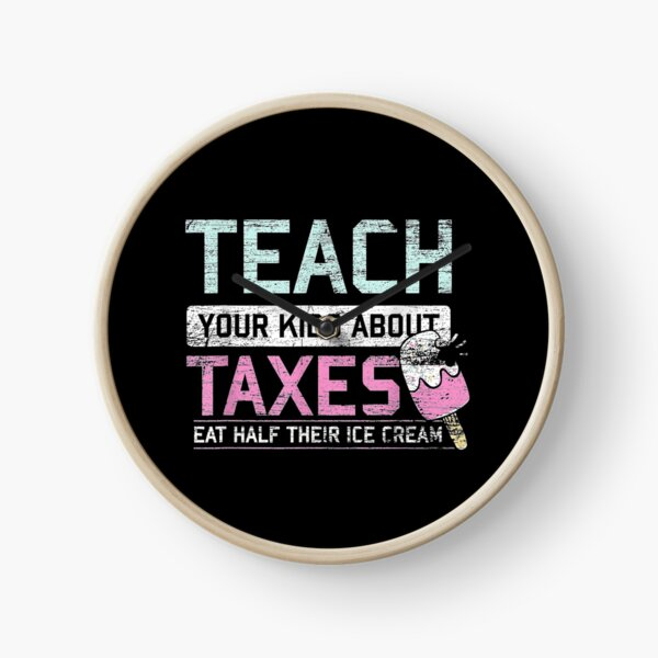 Taxation-Is-Theft-Ice-Cream-Gift-Mom-Dad-Freedom-Capitalism Clock